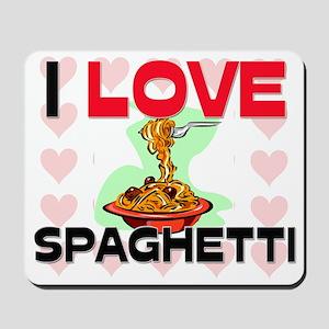I Love Spaghetti Mousepad