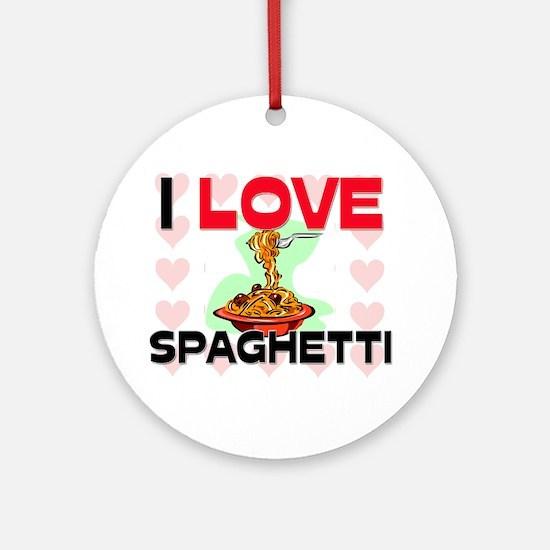 I Love Spaghetti Ornament (Round)