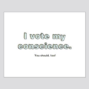 I Vote My Conscience Small Poster