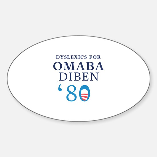 Dyslexics for Obama Biden 08 Oval Bumper Stickers