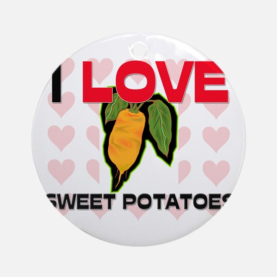 I Love Sweet Potatoes Ornament (Round)