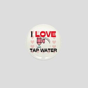 I Love Tap Water Mini Button