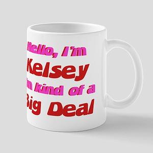 I'm Kelsey - I'm A Big Deal Mug