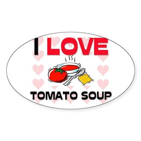 I Love Tomato Soup Oval Sticker