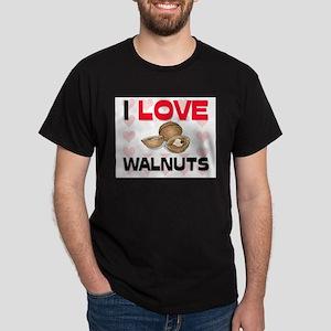 I Love Walnuts Dark T-Shirt