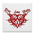True Love Waits Tile Coaster