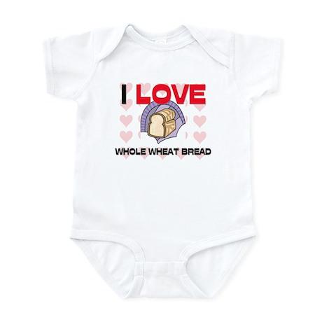I Love Whole Wheat Bread Infant Bodysuit
