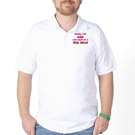 I'm Lily - I'm A Big Deal Golf Shirt
