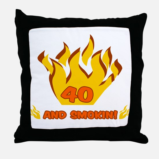 40 Years Old And Smokin' Throw Pillow