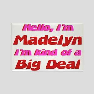 I'm Madelyn - I'm A Big Deal Rectangle Magnet