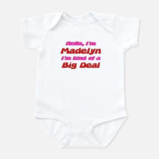 I'm Madelyn - I'm A Big Deal Infant Bodysuit