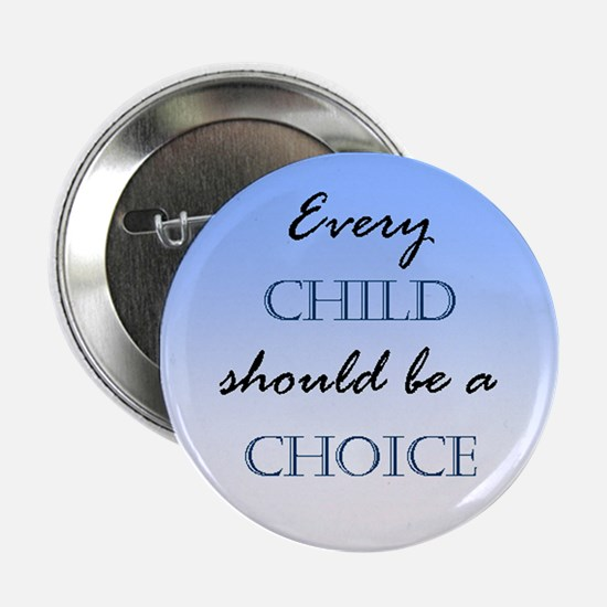 Every Child Should be a Choice (Button)