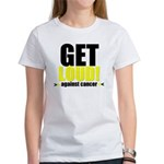GetLoudAgainstCancer Women's T-Shirt
