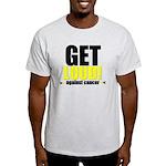 GetLoudAgainstCancer Light T-Shirt