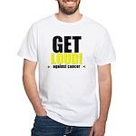 GetLoudAgainstCancer White T-Shirt