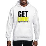 GetLoudAgainstCancer Hooded Sweatshirt