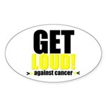 GetLoudAgainstCancer Oval Sticker (10 pk)