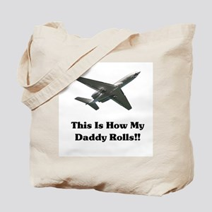 This is How My Daddy Rolls! Tote Bag