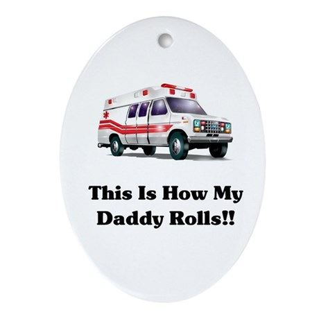 Ambulance This Is How My Dadd Oval Ornament