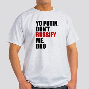 Don't Russify Me, Bro Light T-Shirt
