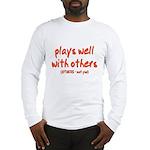Plays Well Long Sleeve T-Shirt