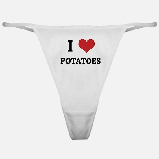 I Love Potatoes Classic Thong