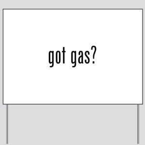 got gas? Yard Sign