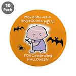 """Baby Jesus Hates Halloween - 3.5"""" Button (10"""