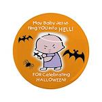 """Baby Jesus Hates Halloween - 3.5"""" Button"""