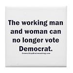No more Democrat Tile Coaster