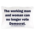No more Democrat Pillow Case