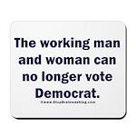 No more Democrat Mousepad