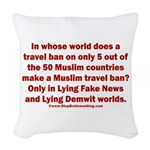 Muslim Travel Ban LIE Woven Throw Pillow