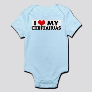 I Love My Chihuahuas Infant Creeper