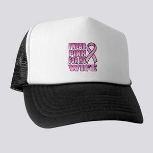 I Wear Pink for My Wife Trucker Hat