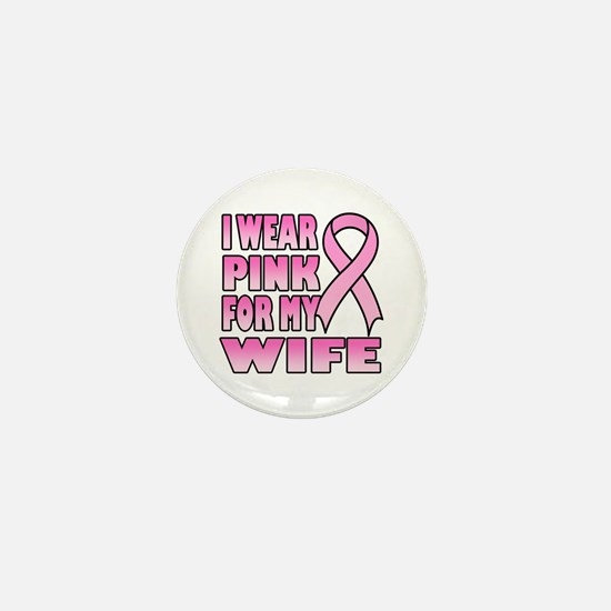 I Wear Pink for My Wife Mini Button