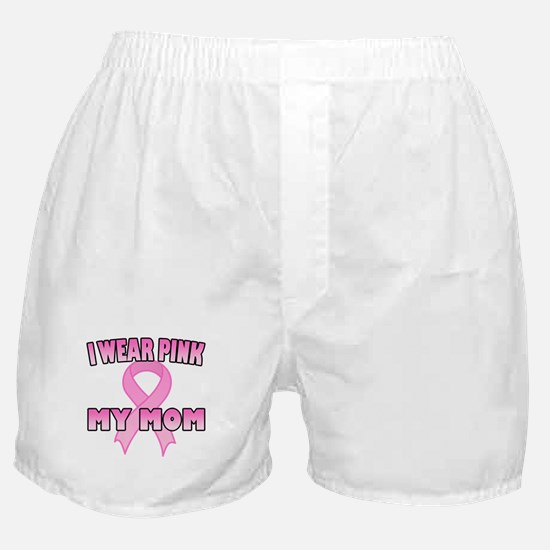 I Wear Pink for My Mom Boxer Shorts