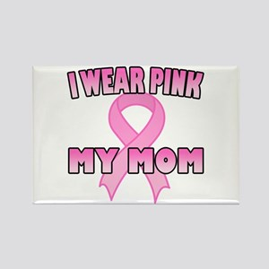 I Wear Pink for My Mom Rectangle Magnet