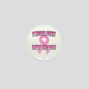 I Wear Pink for My Mom Mini Button