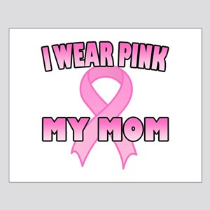 I Wear Pink for My Mom Small Poster