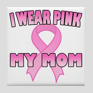 I Wear Pink for My Mom Tile Coaster