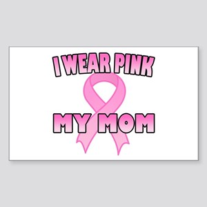 I Wear Pink for My Mom Rectangle Sticker