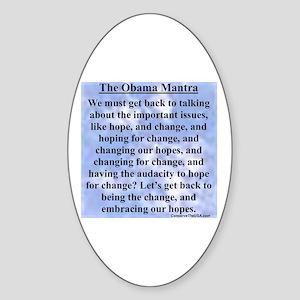 """Obama's Mantra"" Oval Sticker"