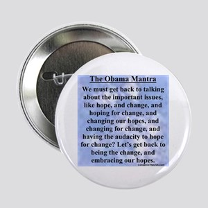 """Obama's Mantra"" 2.25"" Button"