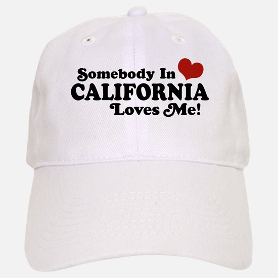 Somebody in California Loves Me Baseball Baseball Cap