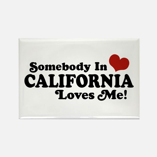 Somebody in California Loves Me Rectangle Magnet