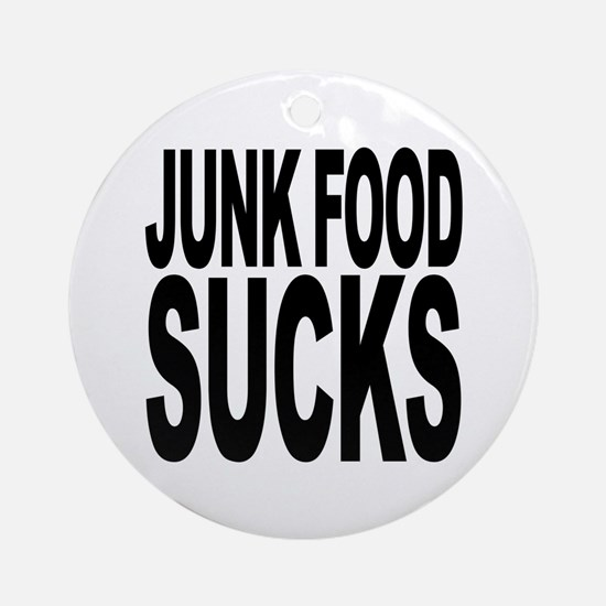 Junk Food Sucks Ornament (Round)