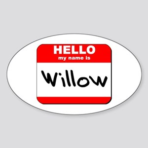 Hello my name is Willow Oval Sticker