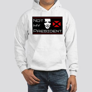 """Not My President"" Hooded Sweatshirt"