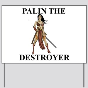 Sarah Palin the Destroyer Yard Sign